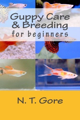 Guppy Care & Breeding for Beginners by CreateSpace Independent Publishing Platform