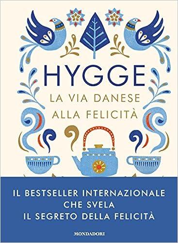 Hygge. La via danese alla felicità (Comefare): Amazon.es: Meik Wiking, M. Faimali: Libros en idiomas extranjeros