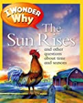 I Wonder Why the Sun Rises: and Other...