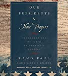 Our Presidents & Their Prayers: Proclamations of Faith by America's Leaders | Rand Paul,James Randall Robison