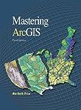 Mastering ArcGIS, Maribeth Hughett Price, 0073312800