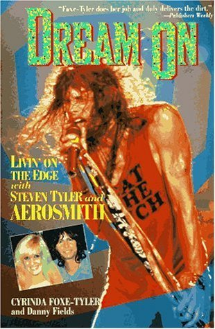 Dream on: Livin' on the Edge With Steven Tyler and Aerosmith by Cyrinda Foxe-Tyler - Shopping Tyler Mall