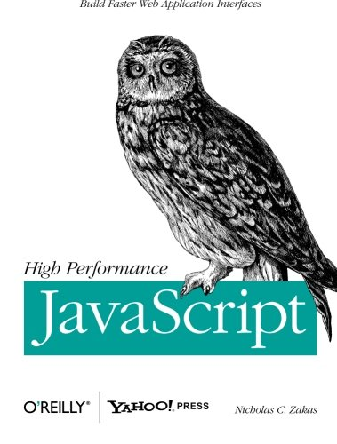 High Performance JavaScript: Build Faster Web Application (High Performance Web)