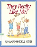 They Really Like Me!, Anna Grossnickle Hines, 0688077331
