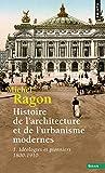 histoire de l architecure et de l urbanisme modernes tome 1 id?ologies et pionniers 1800 1910
