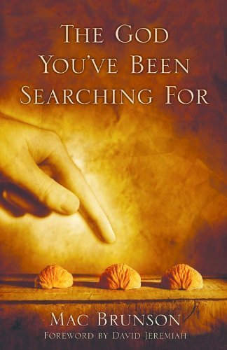 The God You've Been Searching For by Brunson, Mac (2005) Paperback