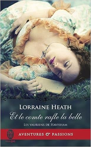 Les vauriens de Havisham, Tome 2 : Et le comte rafle la belle de Lorraine Heath 2017