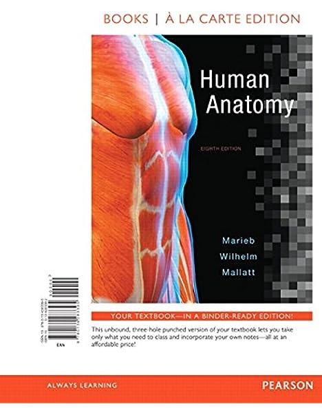 Human Anatomy Books A La Carte Edition 8th Edition 9780134283395 Marieb Elaine N Wilhelm Patricia Brady Mallatt Jon B Books Amazon Com