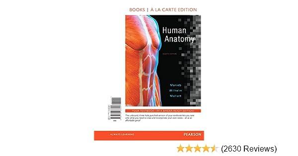 Amazon Human Anatomy Books A La Carte Edition 8th 9780134283395 Elaine N Marieb Patricia Brady Wilhelm Jon B Mallatt