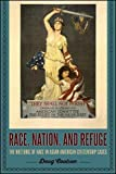 Race, Nation, and Refuge: The Rhetoric of Race in Asian American Citizenship Cases
