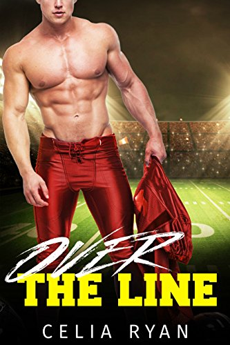 Over the Line: A Second Chance Sports Romance by [Ryan, Celia]