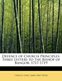 Defence of Church Principles, Charles Gore and James Okey Nash, 1115690418