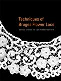 img - for The Technique of Bruges Flower Lace by Veronica Sorenson (2005-04-30) book / textbook / text book