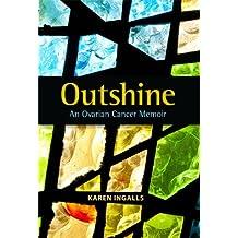 Outshine - An Ovarian Cancer Memoir