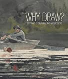 img - for Why Draw?: 500 Years of Drawings and Watercolors from Bowdoin College book / textbook / text book