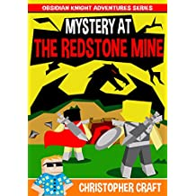 Mystery At The Redstone Mine: Adventures Of An Obsidian Knight: Interdimensional Dragons & Overlords!