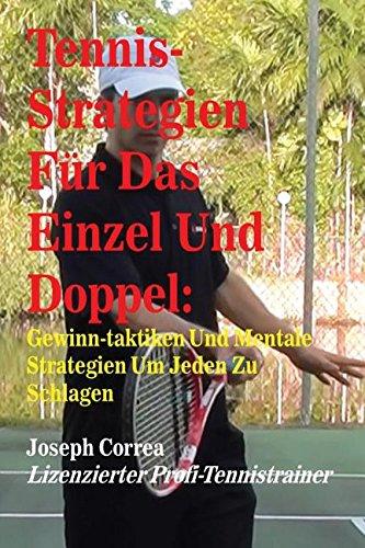 Tennis-Strategien Für Das Einzel Und Doppel: Gewinn-Taktiken Und Mentale Strategien Um Jeden Zu Schlagen (German Edition) by Finibi Inc