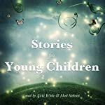 Stories for Young Children |  Brothers Grimm,George Haven Putnam,Flora Annie Steel,E. Nesbit,Johnny Gruelle