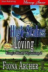 High-Stakes Loving [King's Bluff, Wyoming 2] (Siren Publishing Menage Amour)