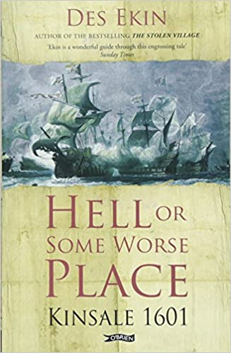 Hell Or Some Worse Place: Kinsale 1601 por Des Ekin epub