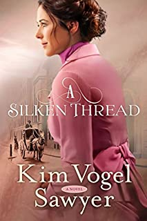 Book Cover: A Silken Thread: A Novel