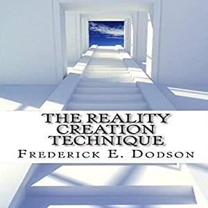 The Reality Creation Technique Audiobook