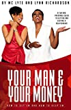 img - for Your Man and Your Money: How to Get'em and How to Keep'em book / textbook / text book