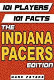 101 Players - 101 Facts:  The Indiana Pacers Edition