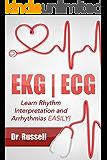 EKG | ECG (Learn EKG Interpretation and Arrhythmias EASILY!): LIMITED TIME BONUS - MASSIVE Nursing Study Pack Included!! (NCLEX Review) (EKG Book)
