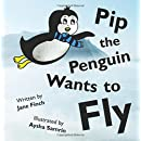 Pip the Penguin Wants to Fly
