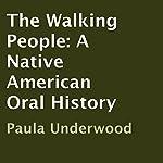 The Walking People: A Native American Oral History | Paula Underwood