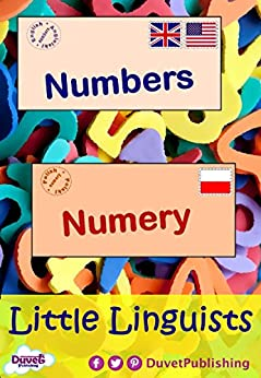 Numbers / Numery: Little Linguists: English / Polish, Angielski / Polski (English Edition) de [Publishing, Duvet]