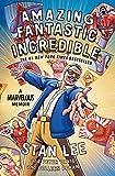 Amazing Fantastic Incredible: A Marvelous Memoir by  Stan Lee in stock, buy online here