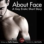 About Face: A Gay Erotic Short Story   Hollis Queens
