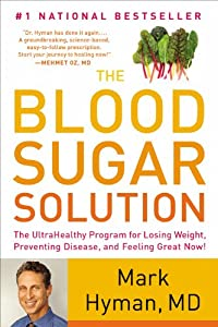 The Blood Sugar Solution: The UltraHealthy Program for Losing Weight, Preventing Disease, and Feeling Great Now! by Little, Brown and Company