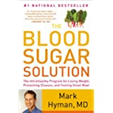 The Blood Sugar Solution: The UltraHealthy Program for Losing Weight, Preventing Disease, and Feeling Great Now!
