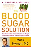 Image of The Blood Sugar Solution: The UltraHealthy Program for Losing Weight, Preventing Disease, and Feeling Great Now!