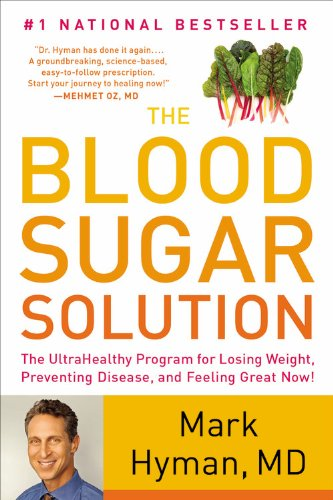 (The Blood Sugar Solution: The UltraHealthy Program for Losing Weight, Preventing Disease, and Feeling Great Now!)