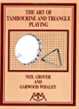 The Art of Tambourine and Triangle Playing, Neil Grover and Garwood Whaley, 1574630504