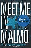Meet Me in Malmö: The First Inspector Anita Sundstrom Mystery