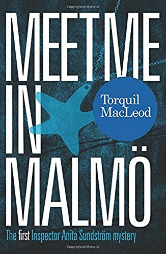 Meet Me in Malmö: The First Inspector Anita Sundstrom Mystery