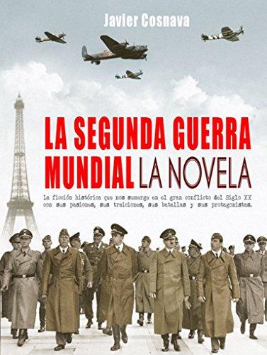 La segunda guerra mundial (La novela) de Javier Cosnava