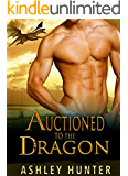 Romance: Auctioned To The Dragon: BBW Dragon Shifter Romance Standalone (Wild Shifters Book 1)