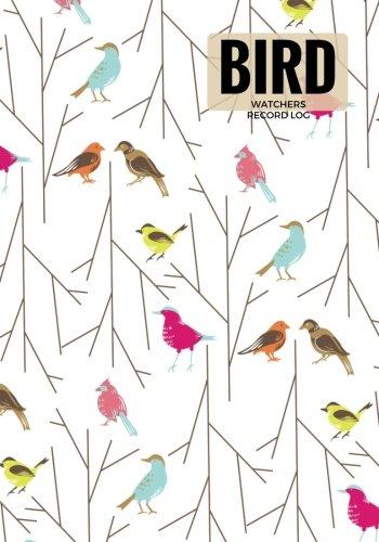 Bird Watchers Record Log: Journal Notebook Diary | Gifts For Birdwatchers Birdwatching Lovers | Wildlife Birds, List Species Seen | Great Book For Adults & Kids (Hobbies) (Volume 14)