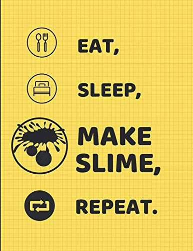 (Eat Sleep Make Slime Repeat: Lined Paper Notebook)