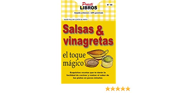 Salsas & vinagretas el toque mágico (Practilibros nº 49) (Spanish Edition) - Kindle edition by MARÍA PAULIN AUCRÓS DE AMAYA. Cookbooks, Food & Wine Kindle ...