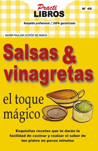 Salsas & vinagretas el toque mágico (Practilibros nº 49) (Spanish Edition) by