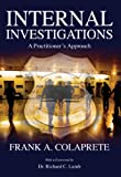Internal Investigations : A Practitioner's Approach, , 0398077142