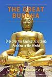 The Great Buddha: The Biggest Gautama Buddha In The World (Thailand Book 3)