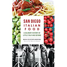 San Diego Italian Food: A Culinary History of Little Italy and Beyond
